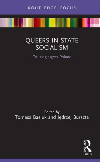 Queers in State Socialism: Cruising 1970s Poland